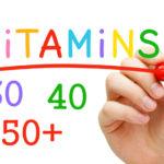 Vitamine recomandate la 30, 40, 50+ ani